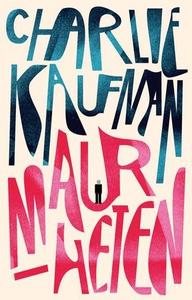 Maurheten (ebok) av Charlie Kaufman