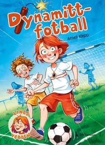Dynamitt-fotball (ebok) av Anneli Klepp
