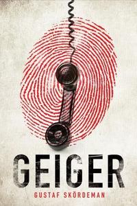 Geiger (ebok) av Gustaf Skördeman
