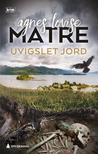 Uvigslet jord (ebok) av Agnes Lovise Matre
