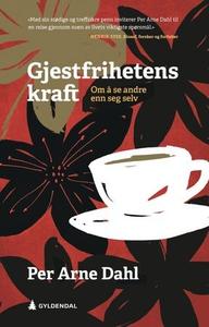 Gjestfrihetens kraft (ebok) av Per Arne Dahl