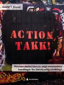 Action, takk! (ebok) av Astrid T. Sinnes