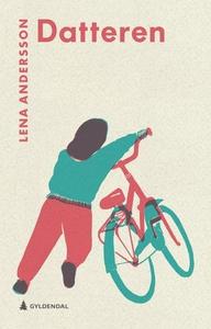 Datteren (ebok) av Lena Andersson