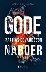 Gode naboer (ebok) av Mattias Edvardsson