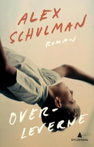 Overleverne (ebok) av Alex Schulman