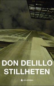 Stillheten (ebok) av Don DeLillo