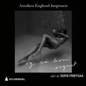 Og så kom regnet (lydbok) av Anniken Englund