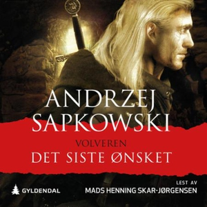 Det siste ønsket (lydbok) av Andrzej Sapkowsk