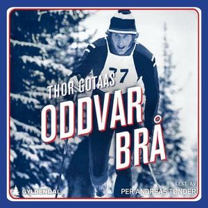 Oddvar Brå (lydbok) av Thor Gotaas