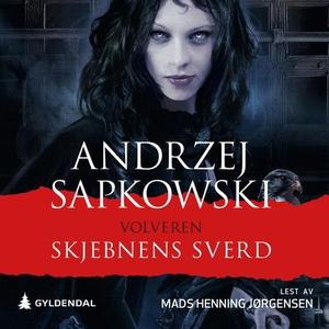 Skjebnens sverd (lydbok) av Andrzej Sapkowski