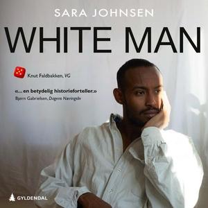 White man (lydbok) av Sara Johnsen