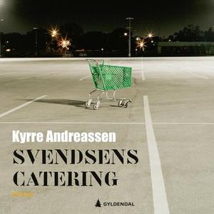 Svendsens catering (lydbok) av Kyrre Andreass