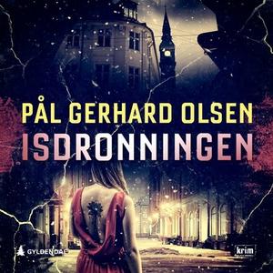 Isdronningen (lydbok) av Pål Gerhard Olsen