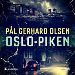 Oslo-piken (lydbok) av Pål Gerhard Olsen