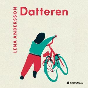 Datteren (lydbok) av Lena Andersson
