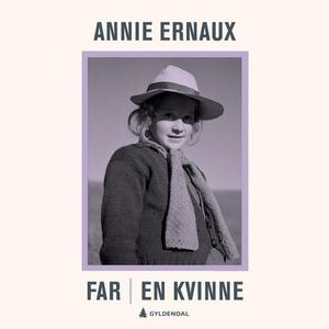 Far ; En kvinne (lydbok) av Annie Ernaux
