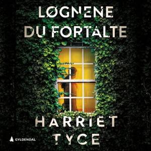 Løgnene du fortalte (lydbok) av Harriet Tyce