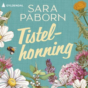 Tistelhonning (lydbok) av Sara Paborn