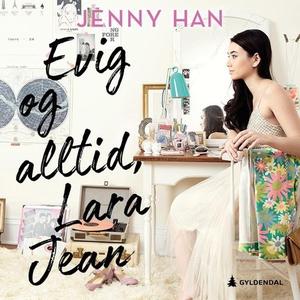 Evig og alltid, Lara Jean (lydbok) av Jenny H
