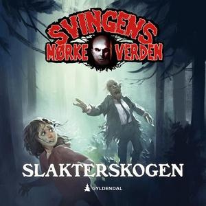 Slakterskogen (lydbok) av Arne Svingen