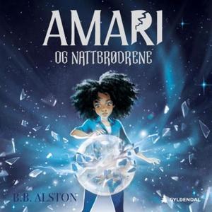 Amari og nattbrødrene (lydbok) av B.B. Alston