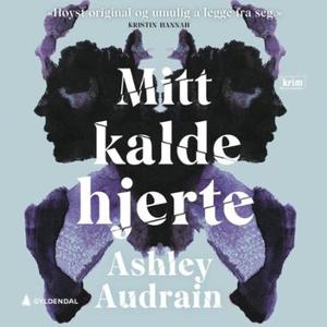 Mitt kalde hjerte (lydbok) av Ashley Audrain