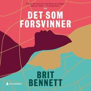 Det som forsvinner (lydbok) av Brit Bennett