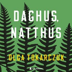 Daghus, natthus (lydbok) av Olga Tokarczuk