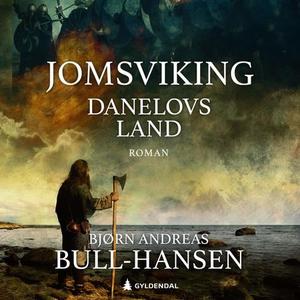 Danelovs land (lydbok) av Bjørn Andreas Bull-