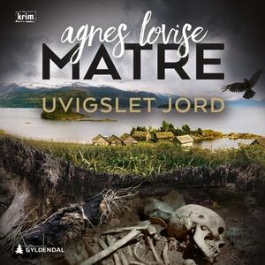 Uvigslet jord (lydbok) av Agnes Lovise Matre
