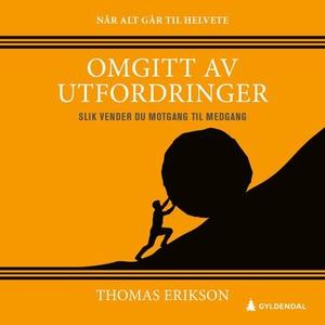 Omgitt av utfordringer (lydbok) av Thomas Eri