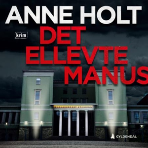 Det ellevte manus (lydbok) av Anne Holt