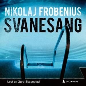 Svanesang (lydbok) av Nikolaj Frobenius