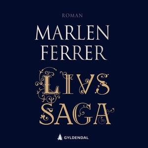 Livs saga (lydbok) av Marlen Ferrer