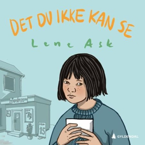 Det du ikke kan se (lydbok) av Lene Ask