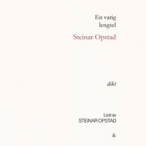 En varig lengsel (lydbok) av Steinar Opstad