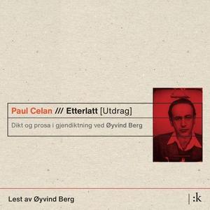 Etterlatt (lydbok) av Paul Celan