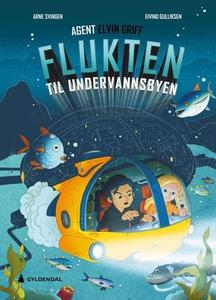 Flukten til undervannsbyen (ebok) av Arne Svi