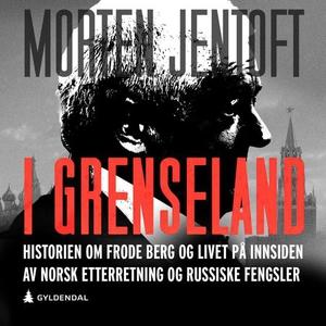 I grenseland (lydbok) av Morten Jentoft