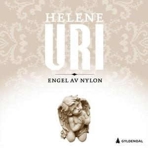 Engel av nylon (lydbok) av Helene Uri