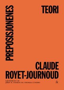 Preposisjonenes teori (ebok) av Claude Royet-