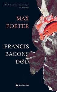 Francis Bacons død (ebok) av Max Porter