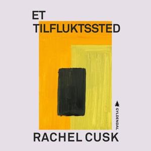 Et tilfluktssted (lydbok) av Rachel Cusk