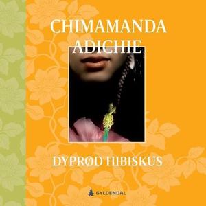 Dyprød hibiskus (lydbok) av Chimamanda Ngozi