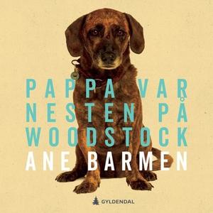 Pappa var nesten på Woodstock (lydbok) av Ane