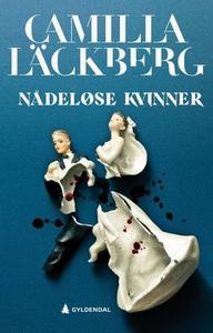 Nådeløse kvinner (ebok) av Camilla Läckberg