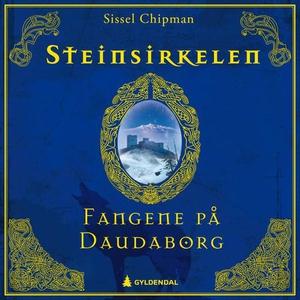 Fangene på Daudaborg (lydbok) av Sissel Chipm