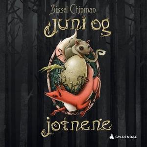 Juni og jotnene (lydbok) av Sissel Chipman