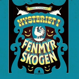 Mysteriet i Fenmyrskogen (lydbok) av Sissel C