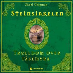 Trolldom over Tåkemyra (lydbok) av Sissel Chi